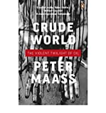img - for [(Crude World: The Violent Twilight of Oil)] [Author: Peter Maass] published on (August, 2010) book / textbook / text book