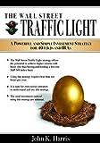 The Wall Street Traffic Light, John K. Harris, 0980191483
