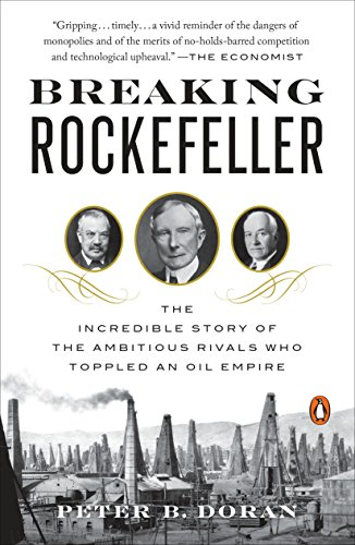 Breaking Rockefeller: The Incredible Story of the Ambitious Rivals Who Toppled an Oil Empire - Oil Gasoline Prices