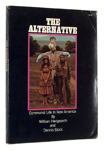 The Alternative: Communal Life in New America, William Hedgepeth