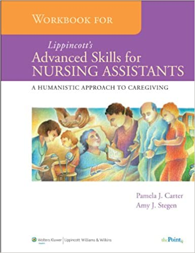 Workbook for lippincotts advanced skills for nursing assistants a workbook for lippincotts advanced skills for nursing assistants a humanistic approach to caregiving student workbook edition fandeluxe Choice Image