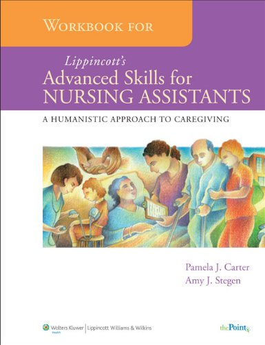 Workbook for  Lippincott's Advanced Skills for Nursing Assistants: A Humanistic Approach to Caregiving