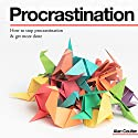 How to Stop Procrastination & Get More Done Audiobook by Alan Coulter Narrated by Tiana Hanson