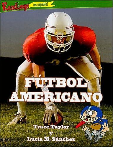 Futbol Americano (Deportes (Action Sports)): Amazon.es: Trace Taylor, Lucia M. Sanchez: Libros