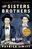 The Sisters Brothers, Patrick deWitt, 0062041282
