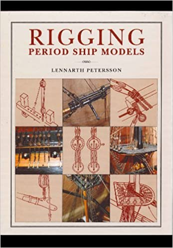 Rigging Period Ship Models: A Step-by-step Guide To The Intricacies Of Square-rig Epub Descargar