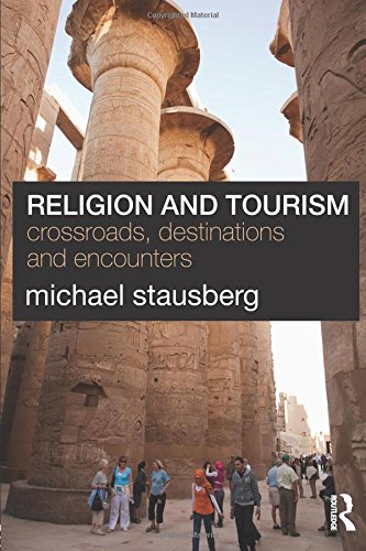 Download Religion and Tourism: Crossroads, Destinations and Encounters pdf