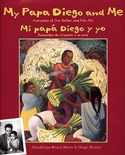 My Papa Diego and Me / Mi papa Diego y yo: Memories of My Father