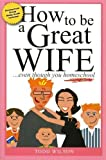 How to Be a Great Wife . . . Even Though You Homeschool