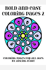 Bold and Easy Coloring Pages 2: Coloring Pages for All Ages