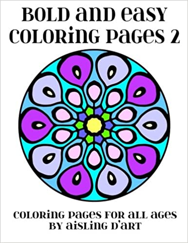 Bold and Easy Coloring Pages 2: Coloring Pages for All Ages: Aisling ...