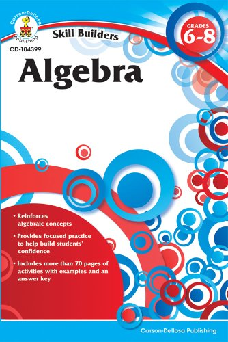 Algebra, Grades 6 - 8 (Skill Builders) from Carson-Dellosa Publishing