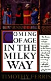Coming of Age in the Milky Way, Timothy Ferris, 0385263260