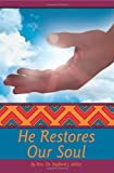 He Restores Our Soul, Stafford Miller, 0595202659