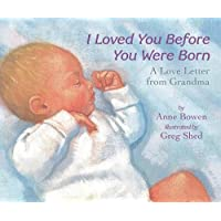 I Loved You Before You Were Born Board Book: A Love Letter from Grandma