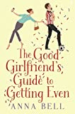 #8: The Good Girlfriend's Guide to Getting Even: The brilliant new laugh-out-loud love story