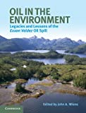 Oil in the Environment : Legacies and Lessons of the Exxon Valdez Oil Spill, , 1107027179
