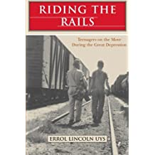 Riding the Rails: Teenagers on the Move During the Great Depression