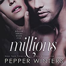 Millions: Dollars, Book 5 Audiobook by Pepper Winters Narrated by Kylie C. Stewart, Eric Rolon