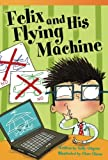 img - for Teacher Created Materials - Literary Text: Felix and His Flying Machine - Grade 3 - Guided Reading Level N (Read! Explore! Imagine! Fiction Readers) book / textbook / text book