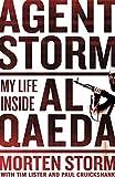 By Morten Storm Agent Storm: My Life Inside al-Qaeda