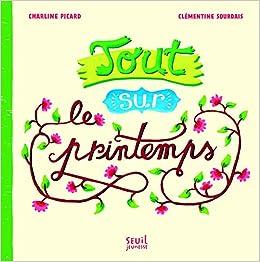 426e3b06833aa Amazon.fr - Tout sur le printemps - Charline Picard