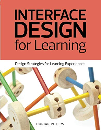Interface Design for Learning Design Strategies for Learning Experiences (Voices That Matter) (Interface Graphics)