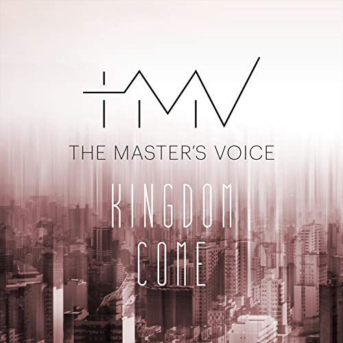 The Master's Voice - Kingdom Come 2018