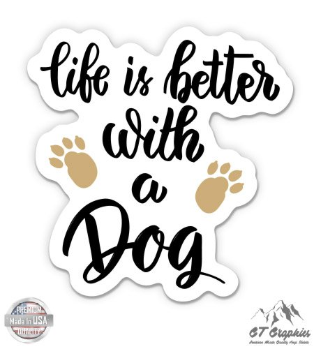 GT Graphics Life is Better with a Dog - 3