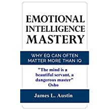 Emotional Intelligence: Why EQ Can Often Matter More Than IQ (Control your emotions, communication skills, social skills, IQ, success)