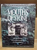 Mouths of Stone : Stories of the Ancient Maya from Newly Deciphered Inscriptions and Recent Archaeological Discoveries, Chouinard, Jeffrey, 0890895651