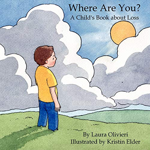 Where Are You? A Child's Book About Loss