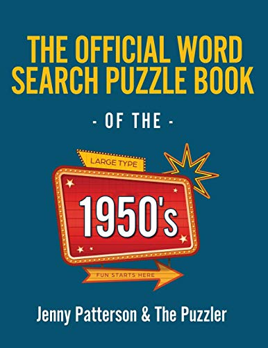 The Official Word Search Puzzle Book of the 1950's: Journey Back in Time to the Era of Hula Hoops, Poodle Skirts, and Juke Boxes.