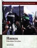 Hamas: Palestinian Terrorists (Inside the World's Most Infamous Terrorist Organizations)