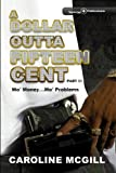 A Dollar Outta Fifteen Cent 3: Mo' Money...Mo' Problems