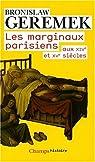 Les marginaux parisiens aux XIVe et XVe siècles par Geremek