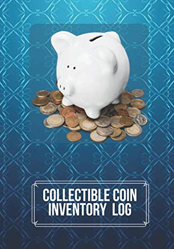 Collectible Coin Inventory Log: Coin Collector's Book Journal Notebook Diary for Coins & Supplies Collection. Logbook Gifts for Financial ... 7'X10' 120 Pages (Coin Catalog Log)