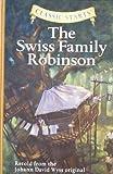 The Swiss Family Robinson (Classic Starts Series) by Wyss, Johann David (2007) Hardcover