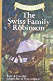 img - for The Swiss Family Robinson (Classic Starts Series) by Johann David Wyss (2007-02-01) book / textbook / text book