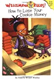 img - for Willimena Rules!: How to Lose Your Cookie Money - Book #3 (Bk. 3) book / textbook / text book