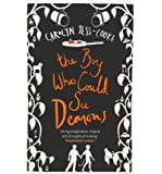 [(The Boy Who Could See Demons)] [Author: Carolyn Jess-Cooke] published on (May, 2012)