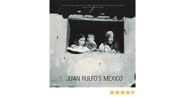 Juan Rulfo S Mexico Juan Rulfo Carlos Fuentes Margo Glantz Jorge
