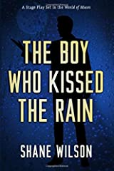 The Boy Who Kissed the Rain: A Stage Play Set in the World of Muses Paperback