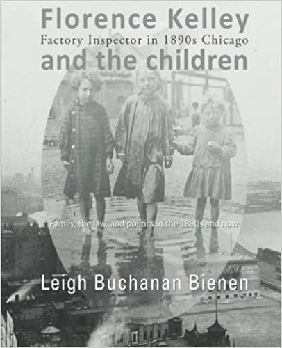 florence kelley and the children factory inspector in s  florence kelley and the children factory inspector in 1890s chicago
