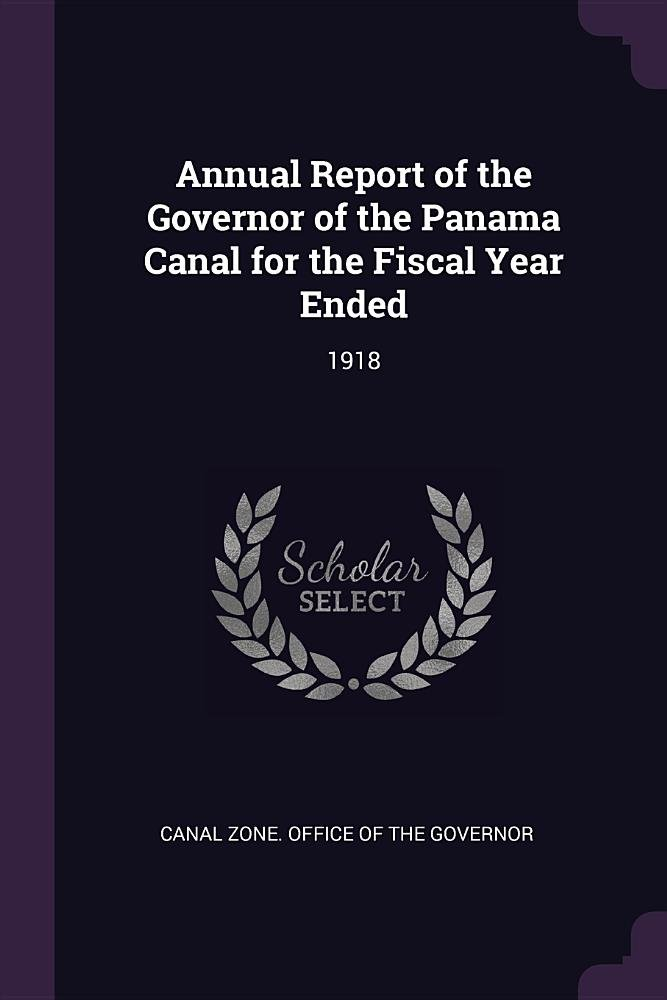 Annual Report of the Governor of the Panama Canal for the Fiscal Year Ended: 1918