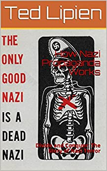 How Nazi Propaganda Works: Divide and Conquer: The Story of Nazi Terror (Cold War Radio Museum-Propaganda Explained Book 1) by [Lipien, Ted]