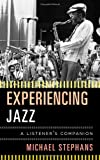 Experiencing Jazz, Michael Stephans, 0810882892