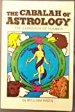 The Cabalah of Astrology, William Eisen, 087516577X