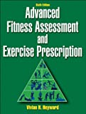 Advanced Fitness Assessment and Exercise Prescription 9780736086592