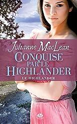 Conquise par le Highlander: Le Highlander, T2
